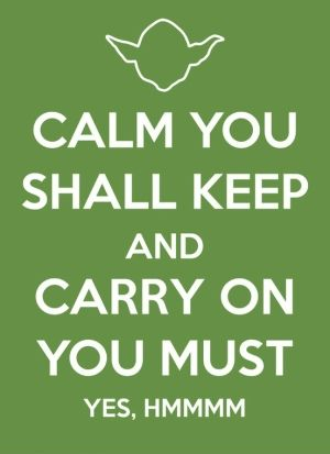 Yoda Keep Calm Quote: