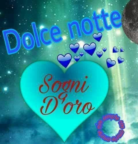 Dolce Notte E Sogni D Oro My Italian Roots Buonanotte