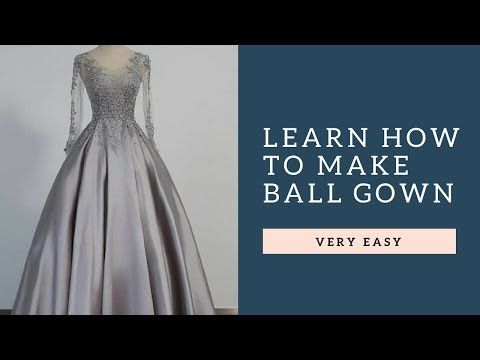 Learn How To Make Ball Gown Youtube Ball Gowns Gown Sewing Pattern Gown Pattern