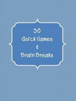30 Quick Games & Brain Breaks  Packed up too early? Have a spare 5 minutes before the bell goes? Students need a quick brain break?  Here are 30 Quick Games you can use in the classroom that require little to no equipment. Perfect for a last minute filler or for a relief teacher / substitute teacher!