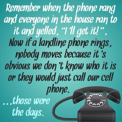 A lot of kids today wouldn't know how to use the old phones...LOL