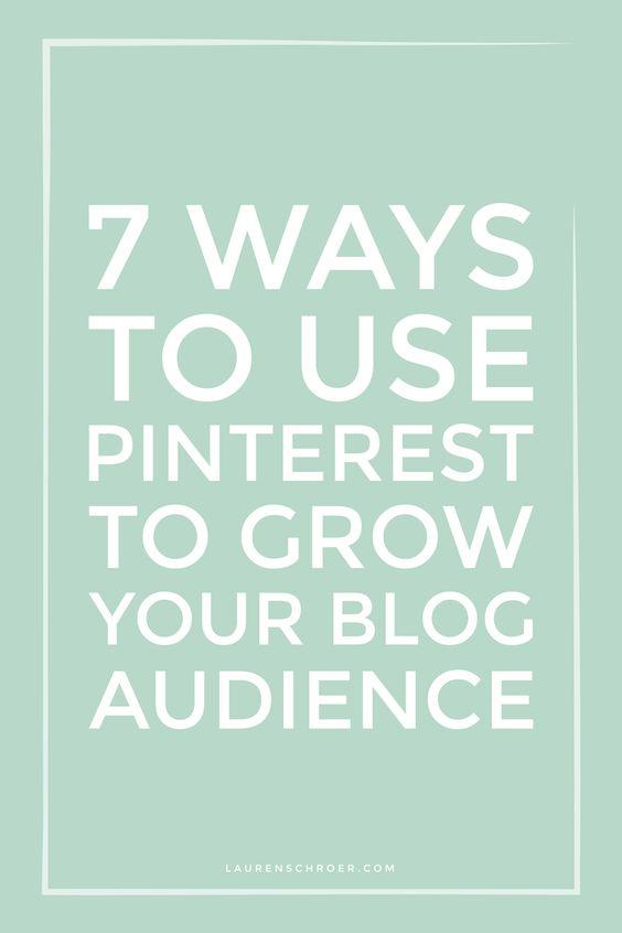7 Ways To Use Pinterest To Grow Your Blog Audience — Lauren Schroer | Graphic Designer & Blogger