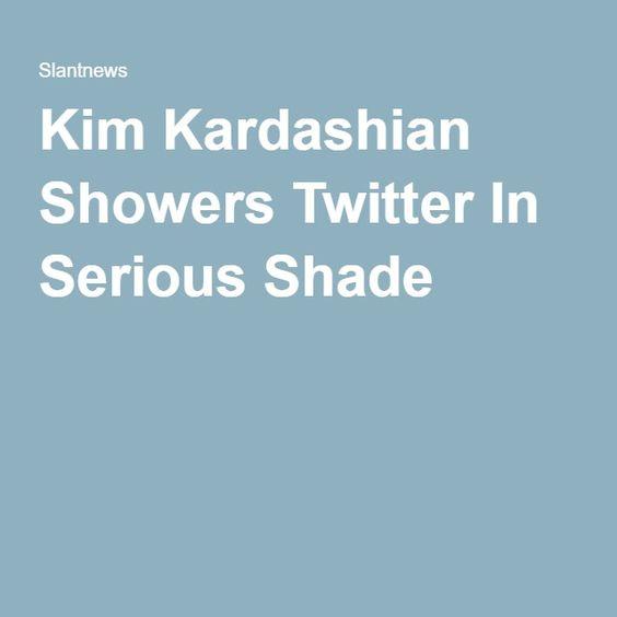 Kim Kardashian Showers Twitter In Serious Shade