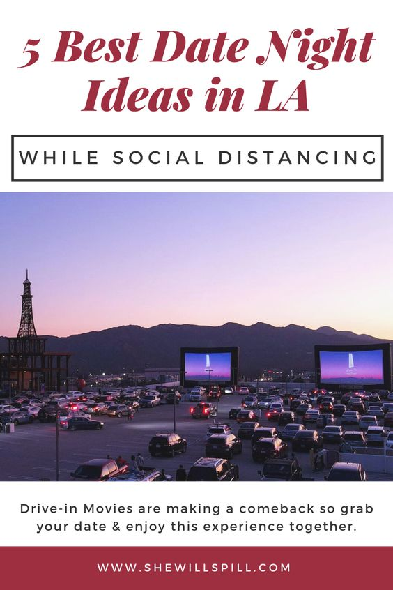 Top 5 Drive In Movie Locations In Los Angeles For Social Distancing In 2020 Drive In Movie Good Dates Date Night