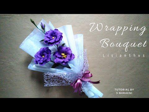 Wrapping Bouquet Lisianthus Felt Flower Cara Membuat Buket Bunga Flanel Youtube Felt Flower Bouquet Felt Flowers Felt Flower Tutorial