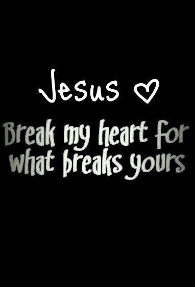 Break my heart... quotes quotes -- love it. Really means something