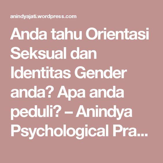 Anda tahu Orientasi Seksual dan Identitas Gender anda? Apa anda peduli? – Anindya Psychological Practice