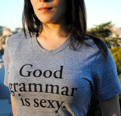 Good grammar is sexy.