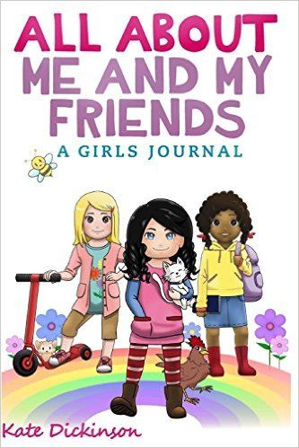 All About Me and My Friends - A Girl's Journal: Kate Dickinson, BB Books: 9781503389045: Amazon.com: Books