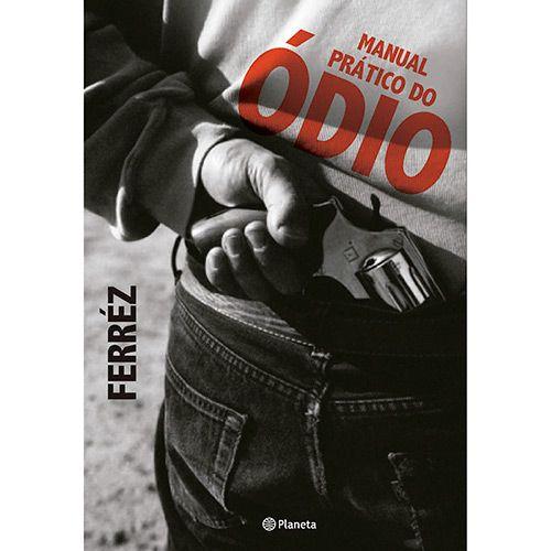 Manual pratico do ódio - Ferrez