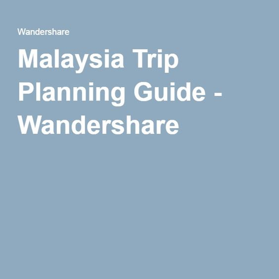 Malaysia Trip Planning Guide - Wandershare