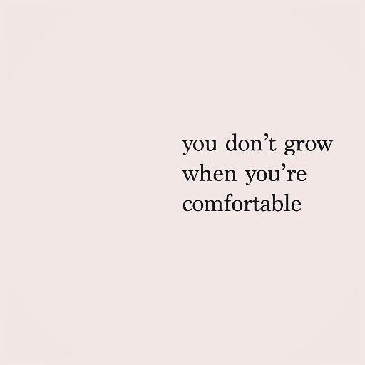 You Don T Grow When You Re Comfortable Travel Quotes Words