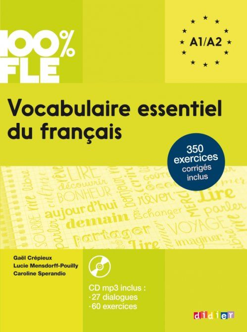 100 Fle Vocabulaire Essentiel Du Francais A1 A2 Do You Want To Progress In French And Increase Your Vocabulary To Be Able To Co Ebook Pdf Ebook Free Reading