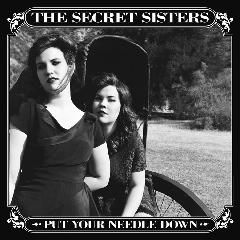The Secret Sisters – Put Your Needle Down (2014) » download by NewAlbumReleases.net