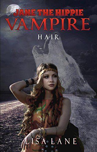 Jane the Hippie Vampire: Hair by Lisa Lane http://www.amazon.com/dp/B00NJ6LIA8/ref=cm_sw_r_pi_dp_L.fPvb1Z4MXY5