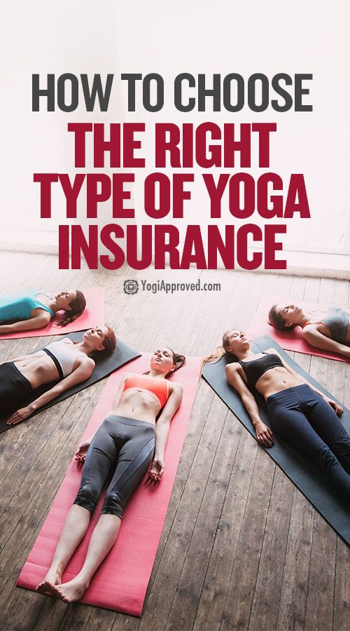 How To Choose The Right Type Of Yoga Insurance For Yoga Teachers