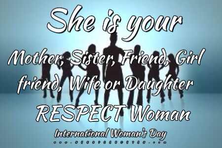 She is ‪#‎your‬ ‪#‎Mother‬, ‪#‎Sister‬, ‪#‎Friend‬, ‪#‎GirlFriend‬, ‪#‎Wife‬ or ‪#‎Daughter‬. ‪#‎RESPECT‬ ‪#‎Woman‬# ‪#‎International‬ ‪#‎Womansday‬ ‪#‎Vrouwendag‬ ‪#‎TheyNeverStandAlone‬