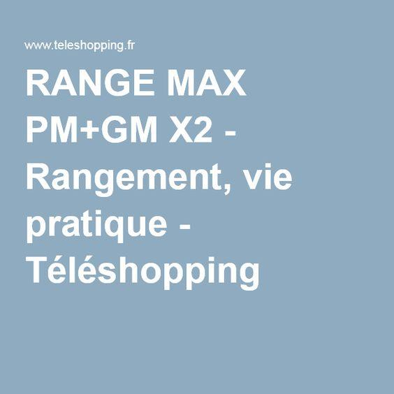 RANGE MAX PM+GM X2 - Rangement, vie pratique - Téléshopping