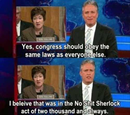 Yes, Congress should obey the same laws as everyone else. I believe that was the No Shit Sherlock Act of Two Thousand and Always.