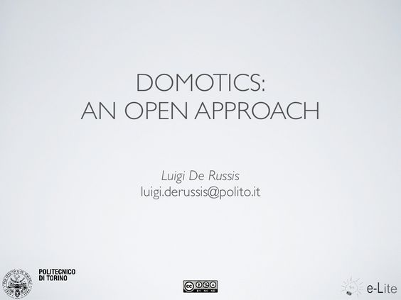 domotics-an-open-approach by Luigi De Russis via Slideshare