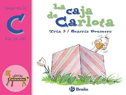 La Caja De Carlota Juega Con La C Ca Co Cu Castellano A Partir De 3 Años Libros Didácticos El Zoo De Las Letras Caja Carlota Juega Ca Cast