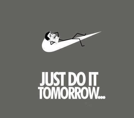 meme-meme:    Procrastination.