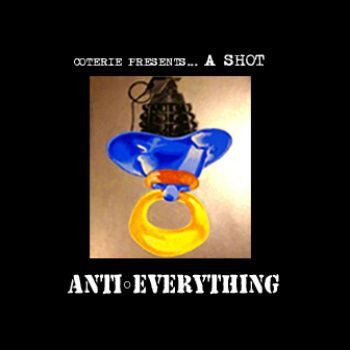 """ANTI-EVERYTHING, by COTERIE PRESENTS-ASHOT """"ANTI-EVERYTHING"""" / Digital Album Immediate download of 12-track album !HOT!!"""