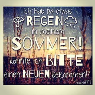 ...bääääääähhhhh ... Ich hab da etwas #Regen ☔️ in meinem #Sommer  könnte ich #bitte einen neuen bekommen !!!