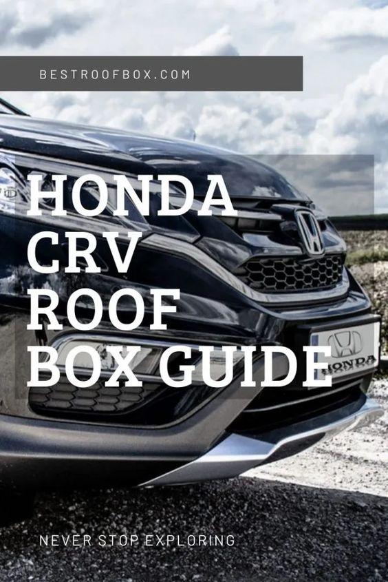 Honda Cr V Roof Box Guide Best Roof Box In 2020 Roof Box Honda Cr Honda