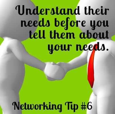Networking Tip #6 - Understand their needs before you tell them about your needs. Read more - http://www.easypropertysolutions.co.uk/blog/networking-tip-6-understand-their-needs-before-you-tell-them-about-your-needs/