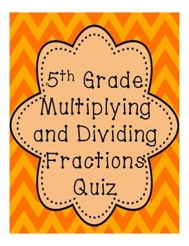 5th Grade Multiplying and Dividing Fractions Quiz | Assessment ...