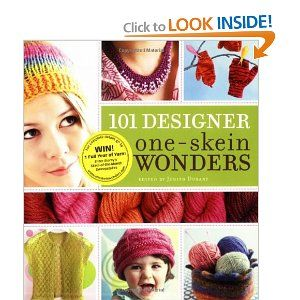 101 Designer One-Skein Wonders: A world of possibilities inspired by just one skein [Paperback]  Judith Durant (Author)