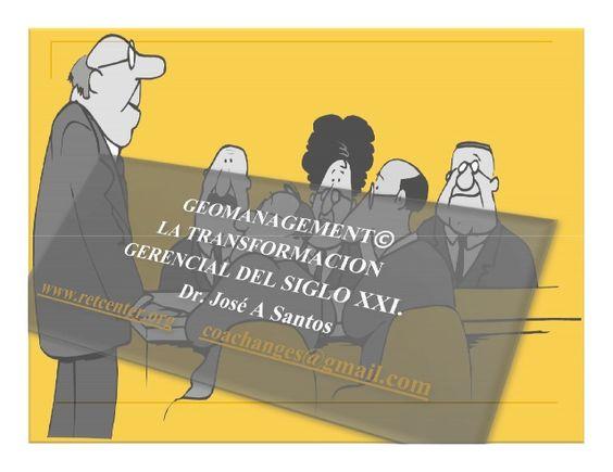 Geomanagement. El gerente globalizado by Dr.Jose A Santos. +4500 contactos via slideshare