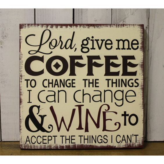 Lord Give Me coffee/to Change the things/i Can change/wine to Accept... ($30) ❤ liked on Polyvore featuring home, home decor, wall art, grey, home & living, home décor, wall décor, wall hangings, typography wall art y word wall art