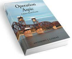 Operation Aspic, a James Bond Parody by Anthony J. Lomas.