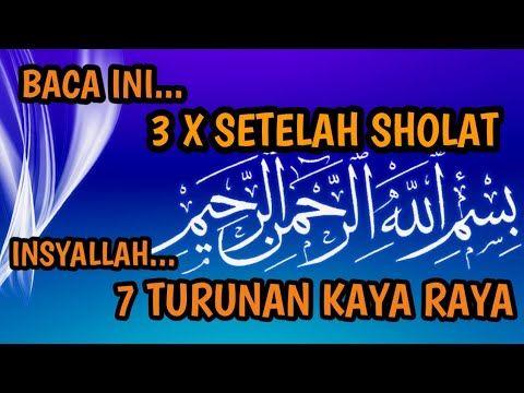 Baca Ini 3x Insyaallah Kaya 7 Turunan Doa Cepat Kaya Zikir Pembuka Pintu Rezeki Youtube Sembahyang