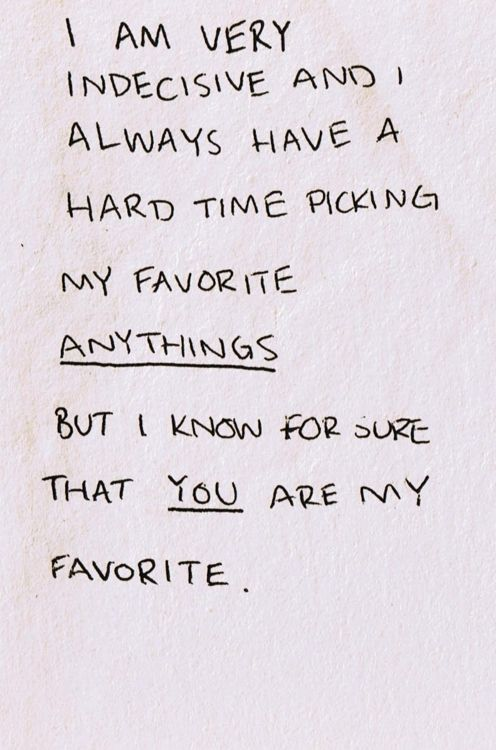I always have a hard time picking my favorite anythings, but I know for sure that you are my favorite #love