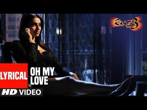 Oh My Love With Lyrics Raaz 3 I Emraan Hashmi Esha Gupta Bipasha Basu Youtube My Love Lyrics Oh My Love Lyrics Oh My Love