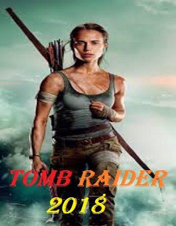 Tomb Raider 2018 English 720p Brrip Esubs 550mb Tomb
