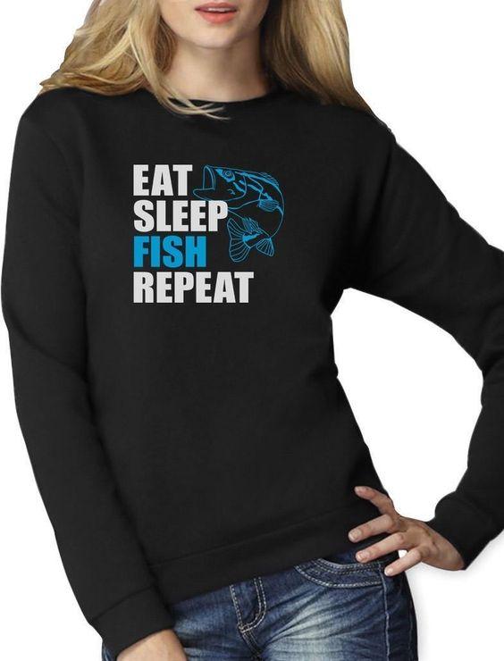 Gift For Fisherman Eat Sleep Fish Repeat Fishing Women Sweatshirt Funny