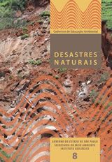 AMARAL, Rosangela do; GUTJAHR, Mirian Ramos. Desastres naturais. São Paulo, SP: Instituto Geológico, 2012. 97 p. (Cadernos de educação ambiental ; 8)    Localização: 55:504 A485d