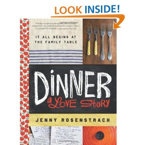 Amazon.com: Dinner: A Love Story: It all begins at the family table (9780062080905): Jenny Rosenstrach: Books