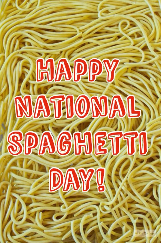 Hope your day is filled with spaghetti!