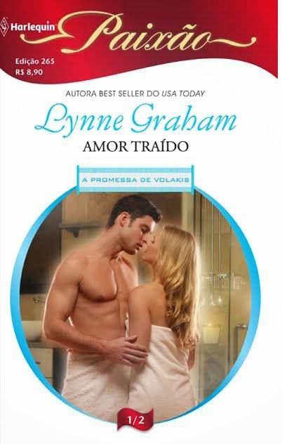Típico ame-ou-odeie-mas-continue-lendo Lynne Graham. No Literatura de Mulherzinha, Amor traído –  http://livroaguacomacucar.blogspot.com.br/2014/04/cap-861-amor-traido-lynne-graham.html