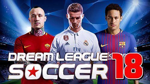 تحميل لعبة Dream League Soccer 2018 الممتعة آخر إصدار لهواتف الأندرويد كاملة مهكرة Soccer Games Offline Games