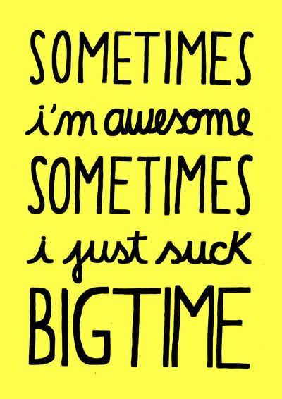 sometimes: I'M Awesome, I Am Awesome, Truth, So True, True Stories, It S True, I M Awesome