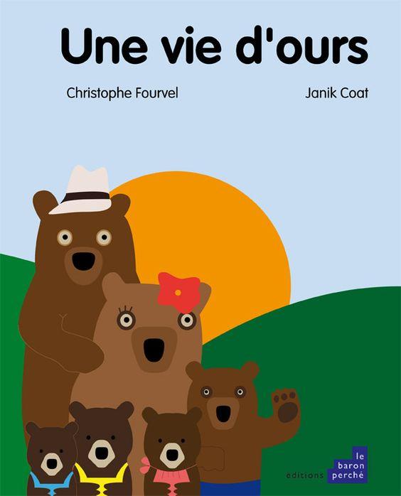 Une vie d'ours - Janik Coat - Le Baron Perché