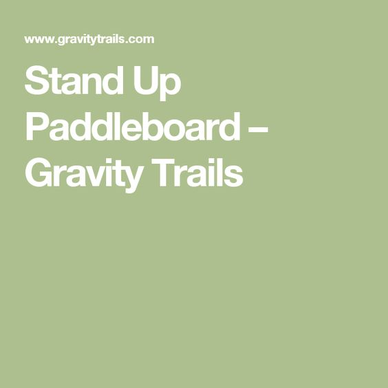 Stand Up Paddleboard – Gravity Trails
