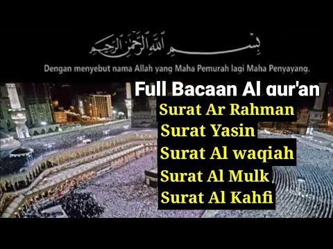 Full Bacaan Surat Ar Rahman Yasin Al Waqiah Al Mulk Al