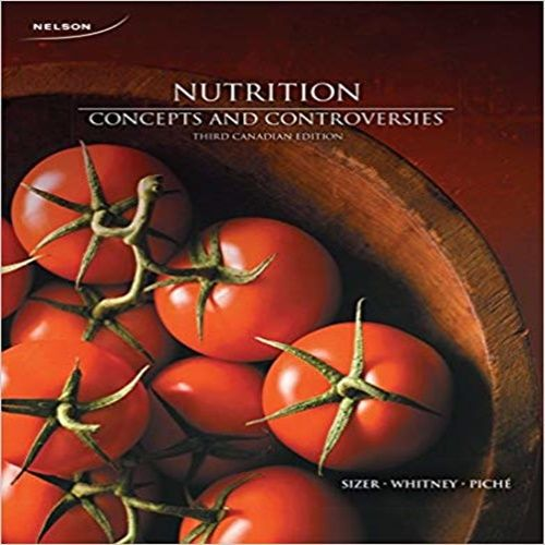 Test Bank For Nutrition Concepts And Controversies 3rd Edition By Sizer Whitney And Piche Download Nursing Testbanks And Solutions Test Bank Nutrition Watermelon Nutrition Facts